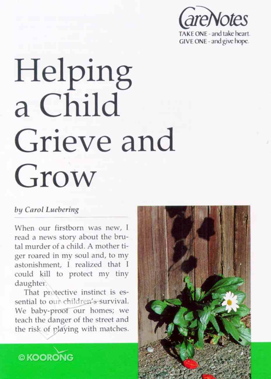 Care Notes: Helping a Child Grieve and Grow Paperback