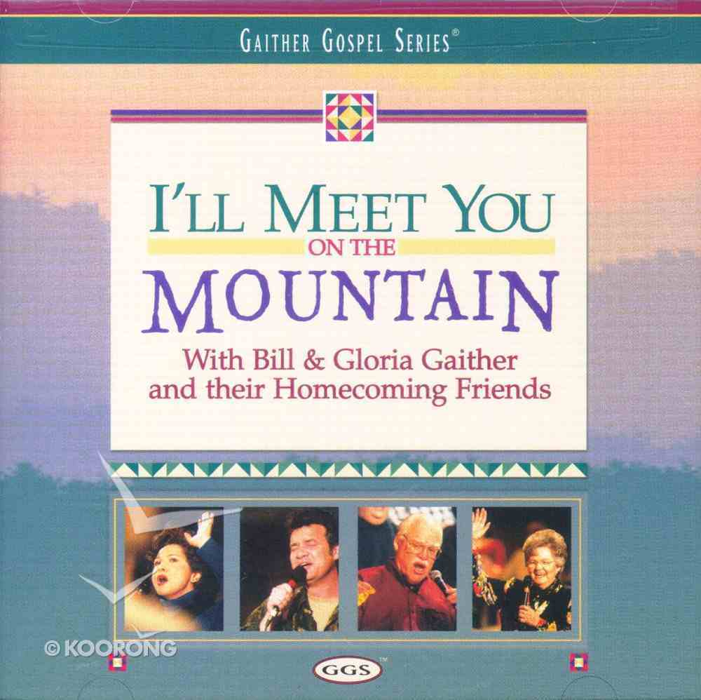 I'll Meet You on the Mountain CD