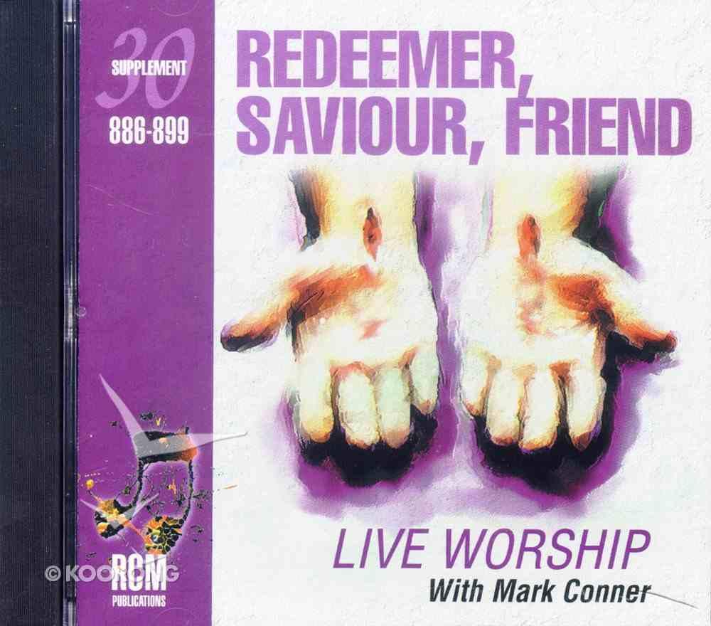 Rcm Volume E: Supplement 30 Redeemer, Saviour, Friend (886-899) CD