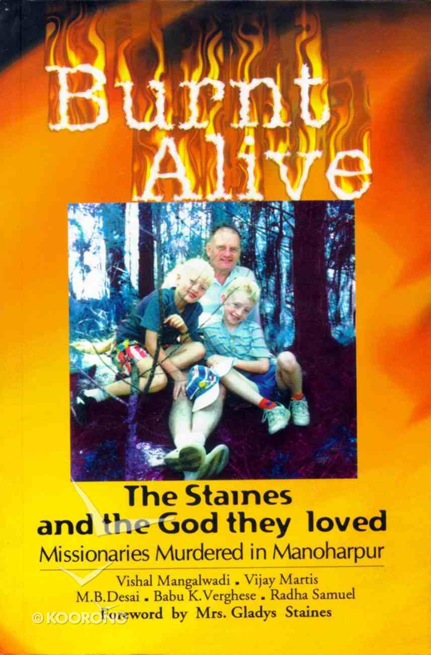 Burnt Alive: The Staines & the God They Loved Paperback