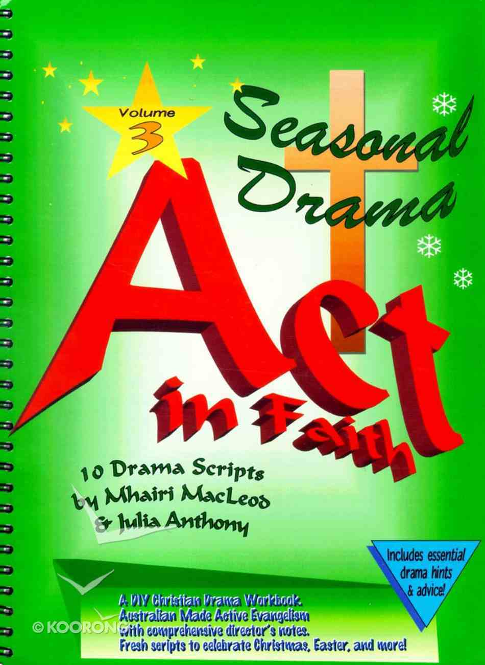 Act in Faith #03: Skits For Christmas, Easter and More Spiral