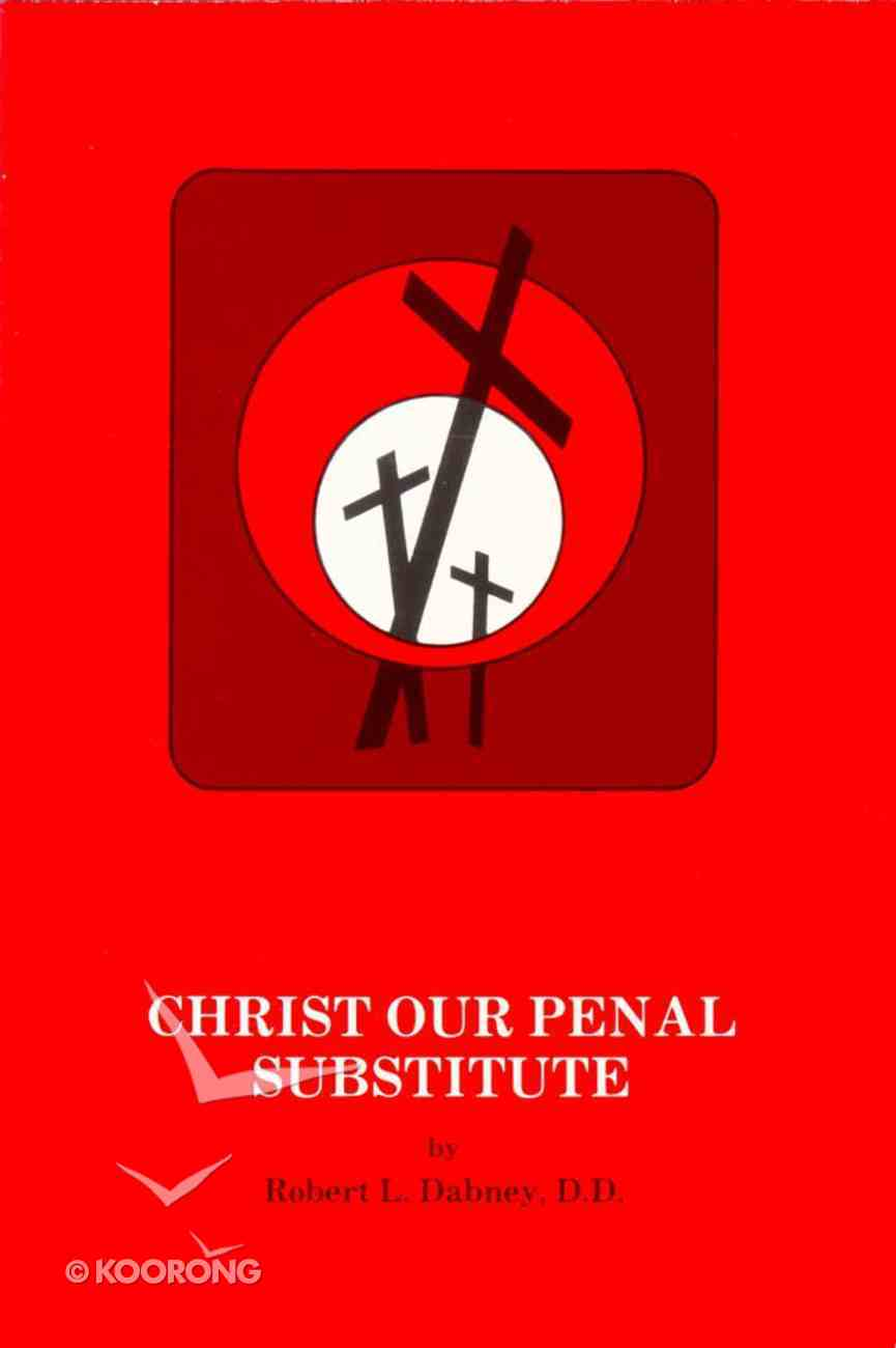 Christ Our Penal Substitute Paperback