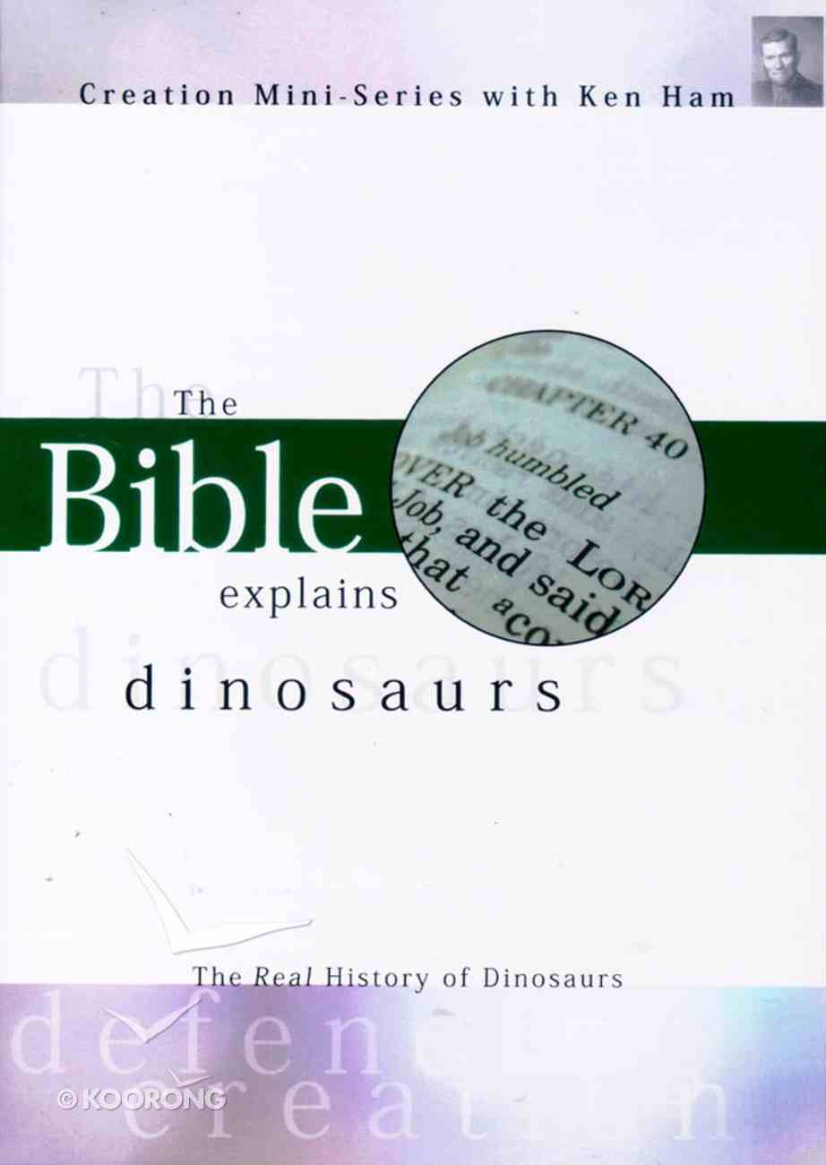 Creation Mini Series #03: The Bible Explains Dinosaurs DVD