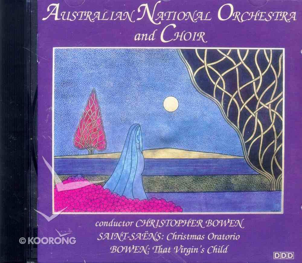 Saint Saens: Christmas Oratorio & Bowen: That Virgin's Child CD