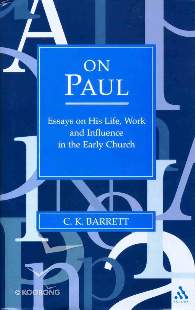 On Paul: Essays on His Life, Work and Influence in the Early Church Hardback
