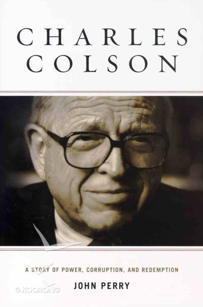 Charles Colson: A Biography Paperback