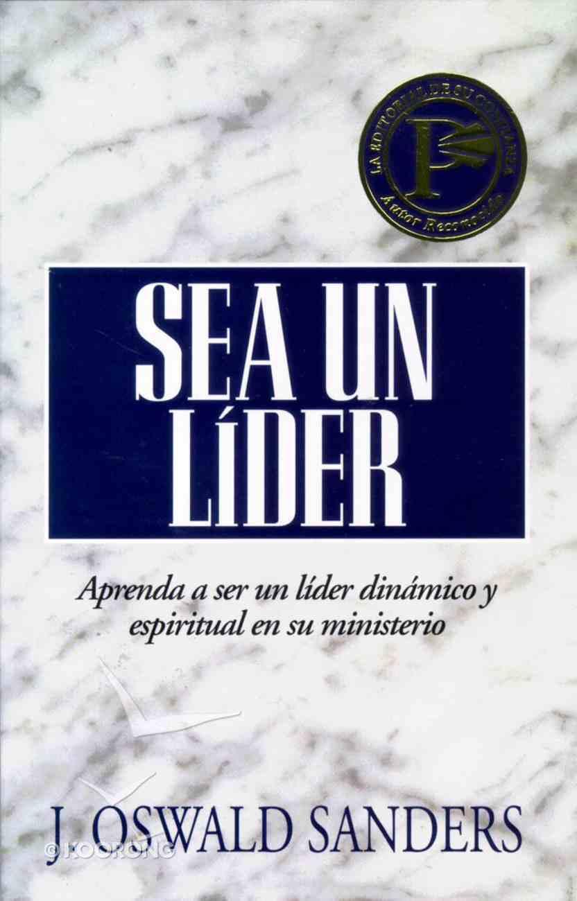 Sea Un Lider (Dynamic Spiritual Leadership) Paperback