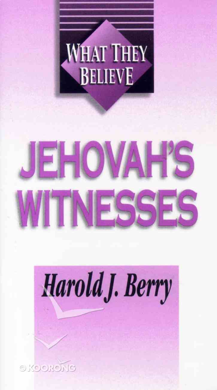 Jehovah's Witnesses (What They Believe Series) Paperback