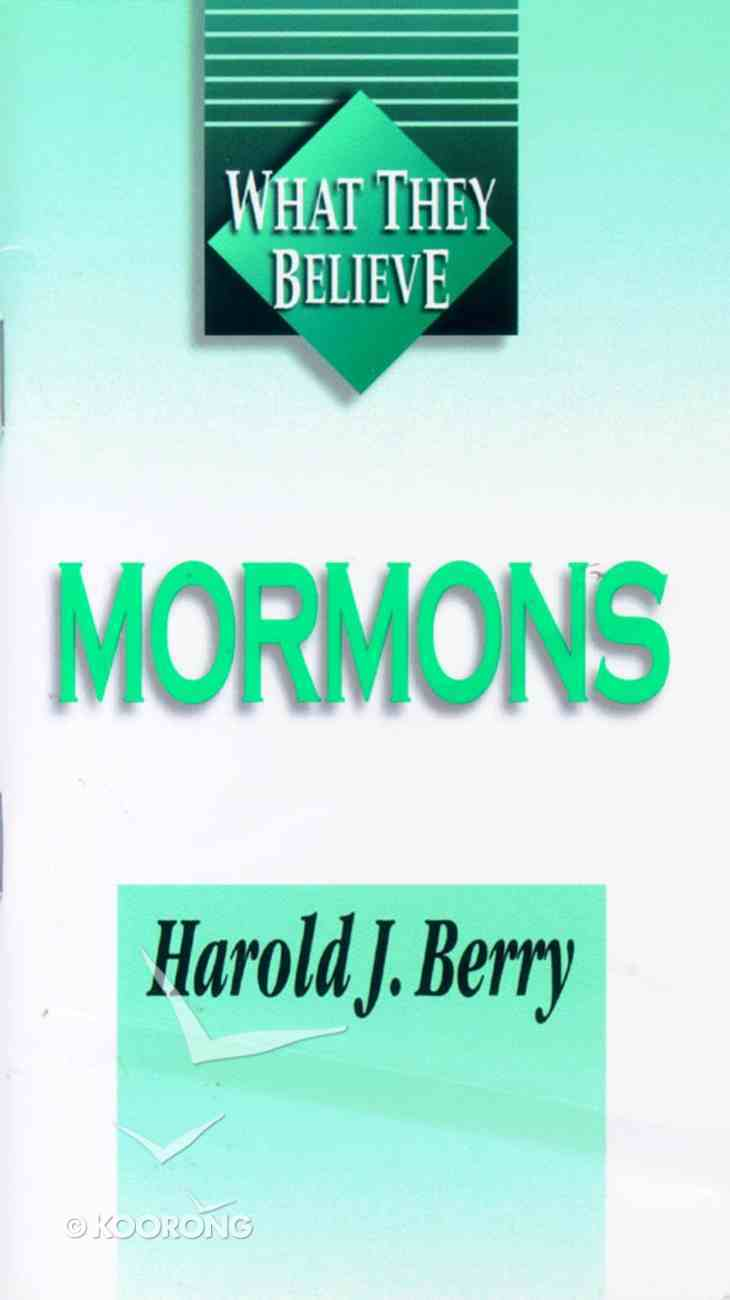 Mormons (What They Believe Series) Paperback
