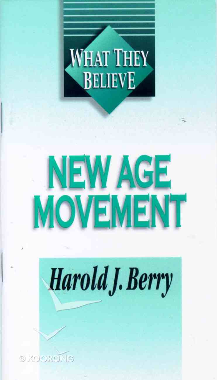 New Age Movement (What They Believe Series) Paperback