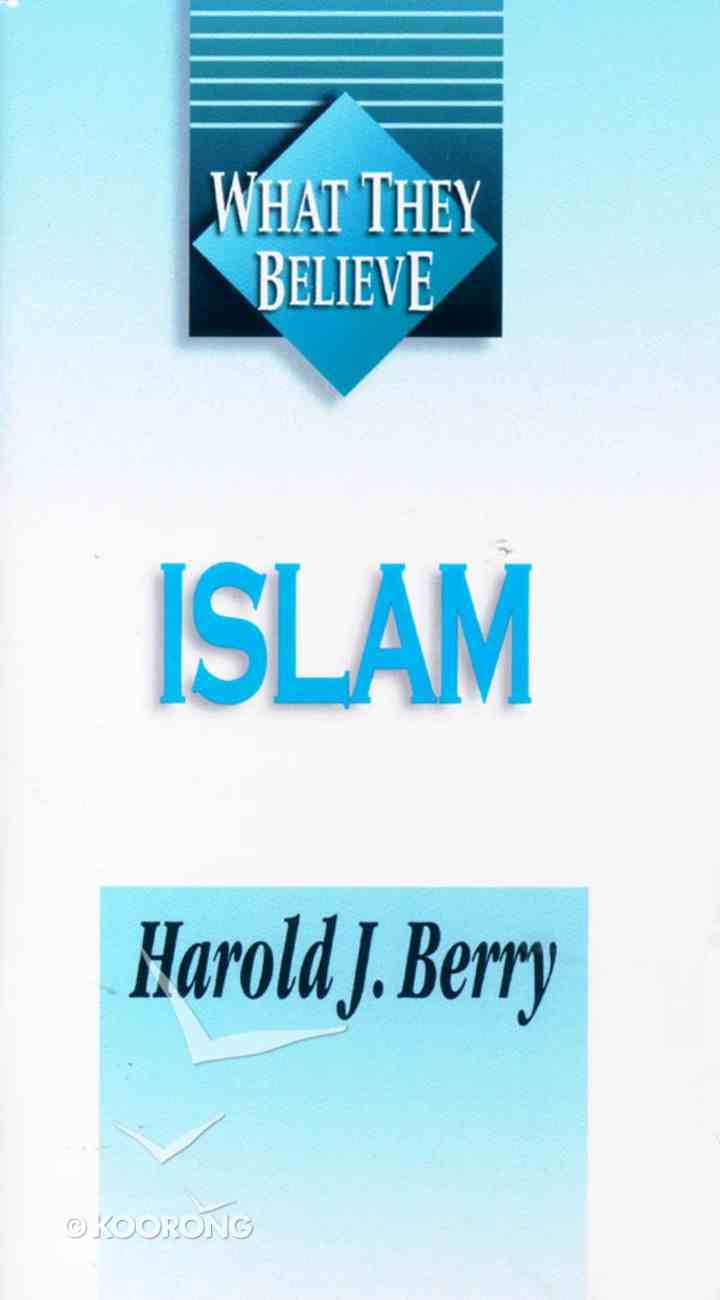 Islam (What They Believe Series) Booklet