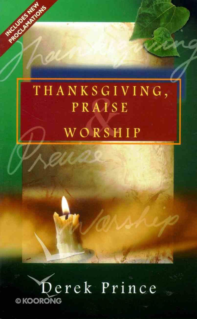 Thanksgiving, Praise & Worship Paperback