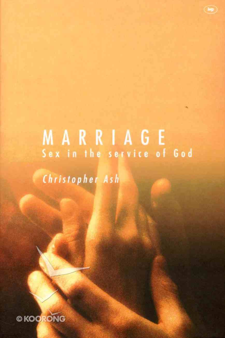 Marriage: Sex in the Service of God Paperback