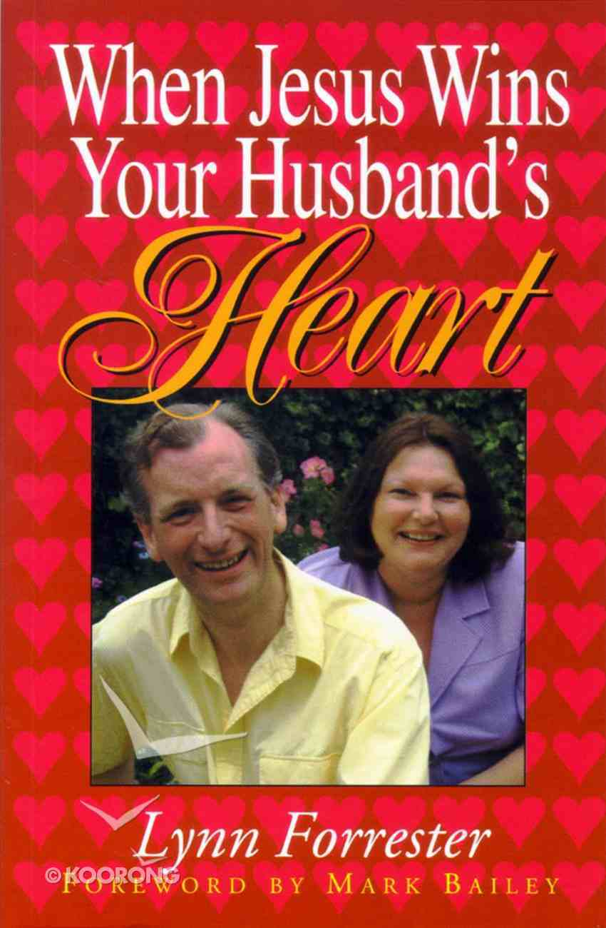 When Jesus Wins Your Husband's Heart Paperback