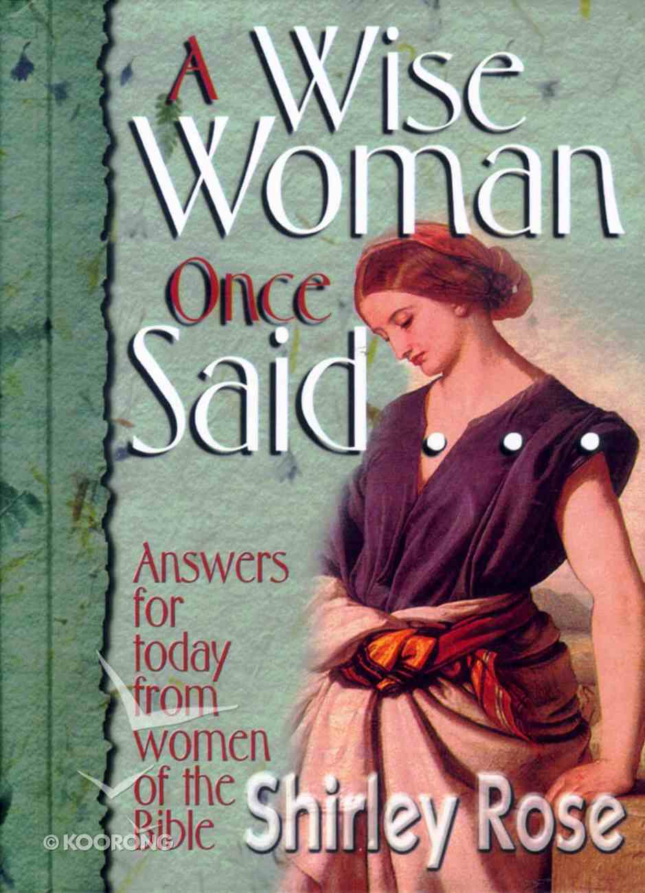 A Wise Woman Once Said Hardback
