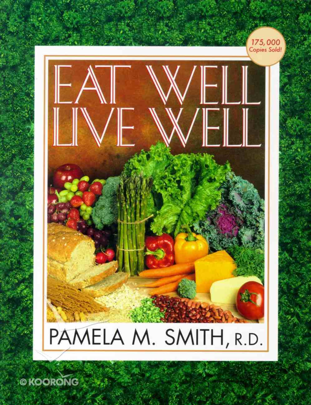 Eat Well, Live Well Paperback