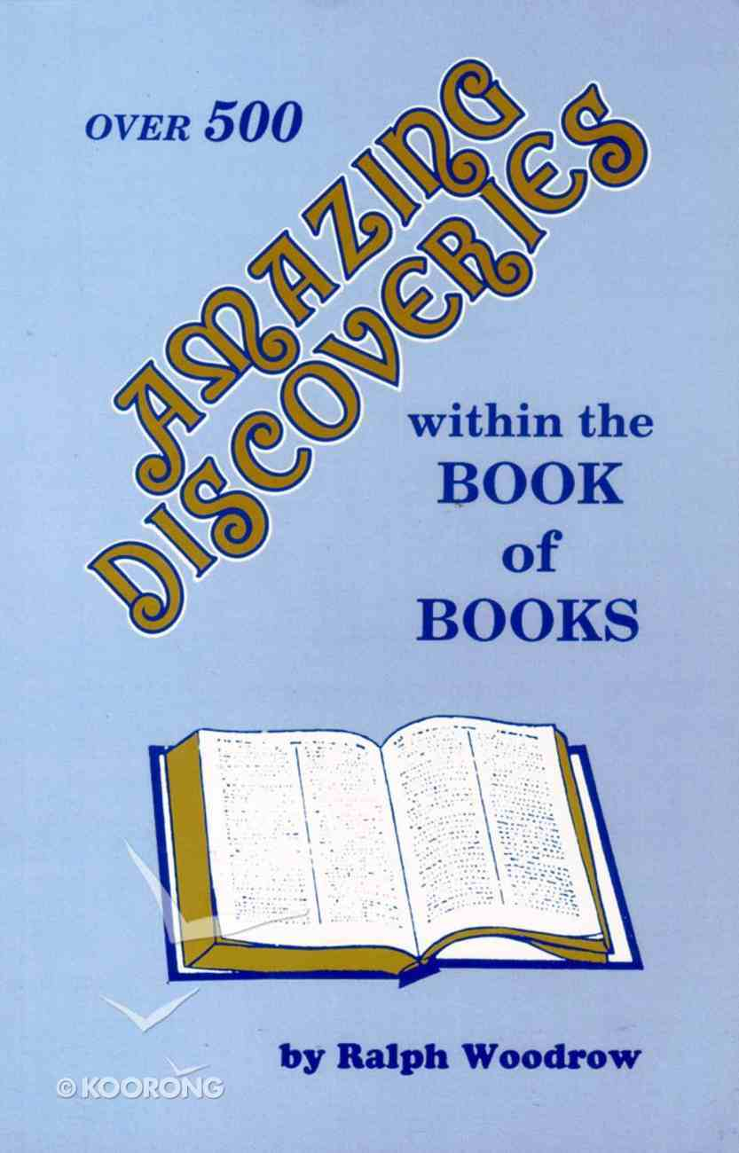 Amazing Discoveries Within the Book of Books Paperback