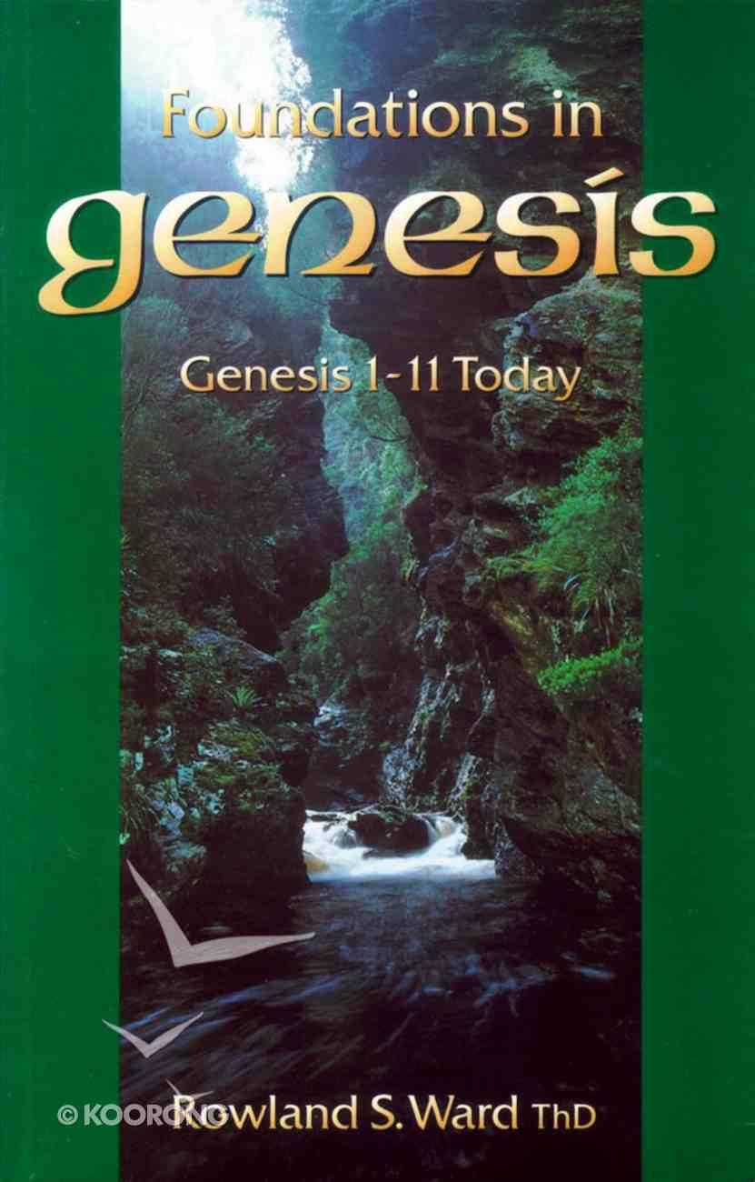 Foundations in Genesis: Genesis 1-11 Today Paperback