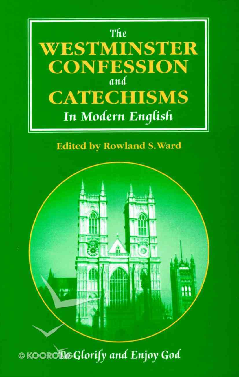 The Westminster Confession and Catechisms in Modern English Paperback