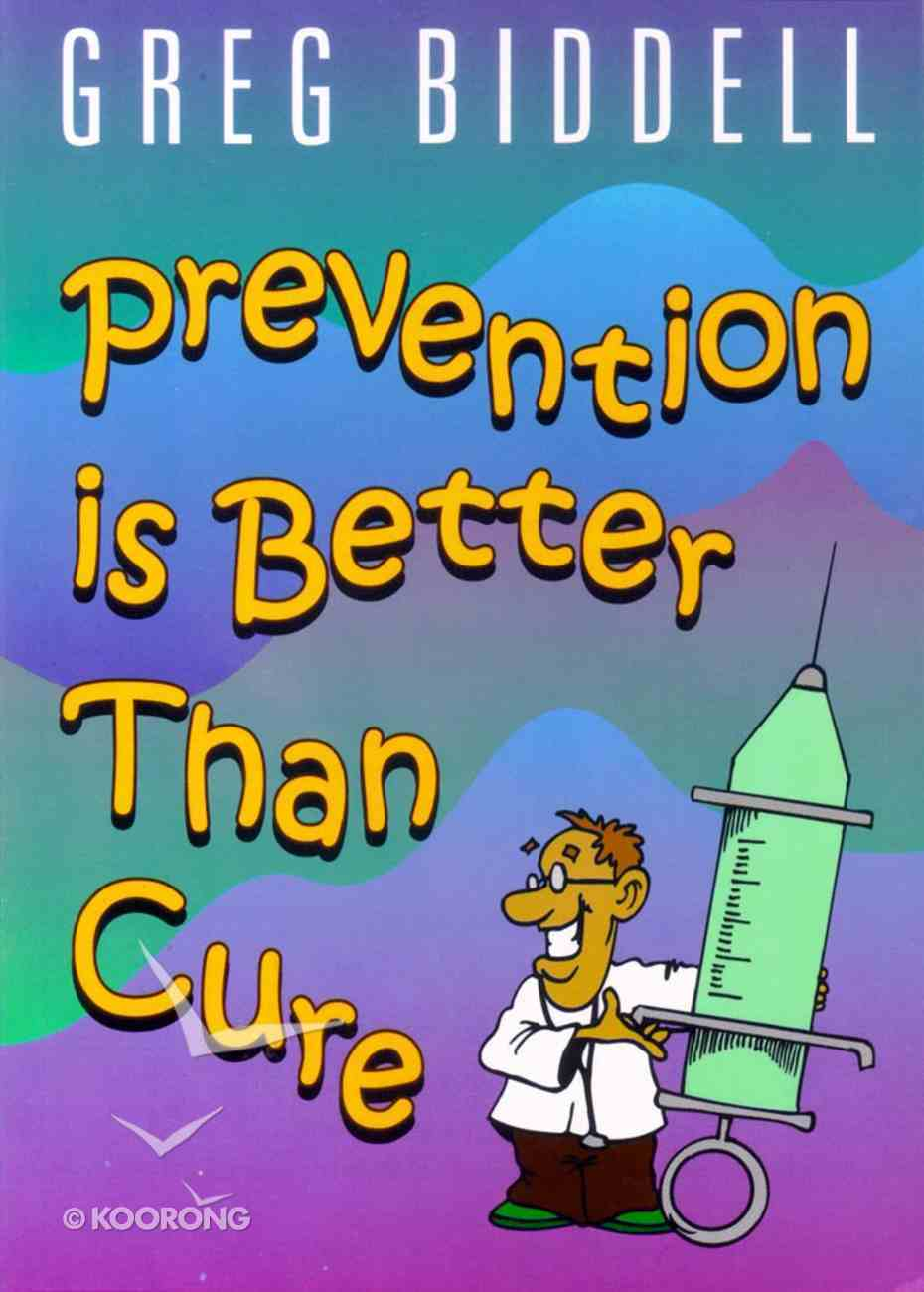 Prevention is Better Than Cure Paperback