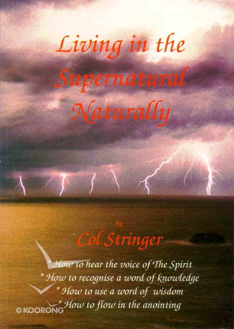 Living in the Supernatural, Naturally Paperback