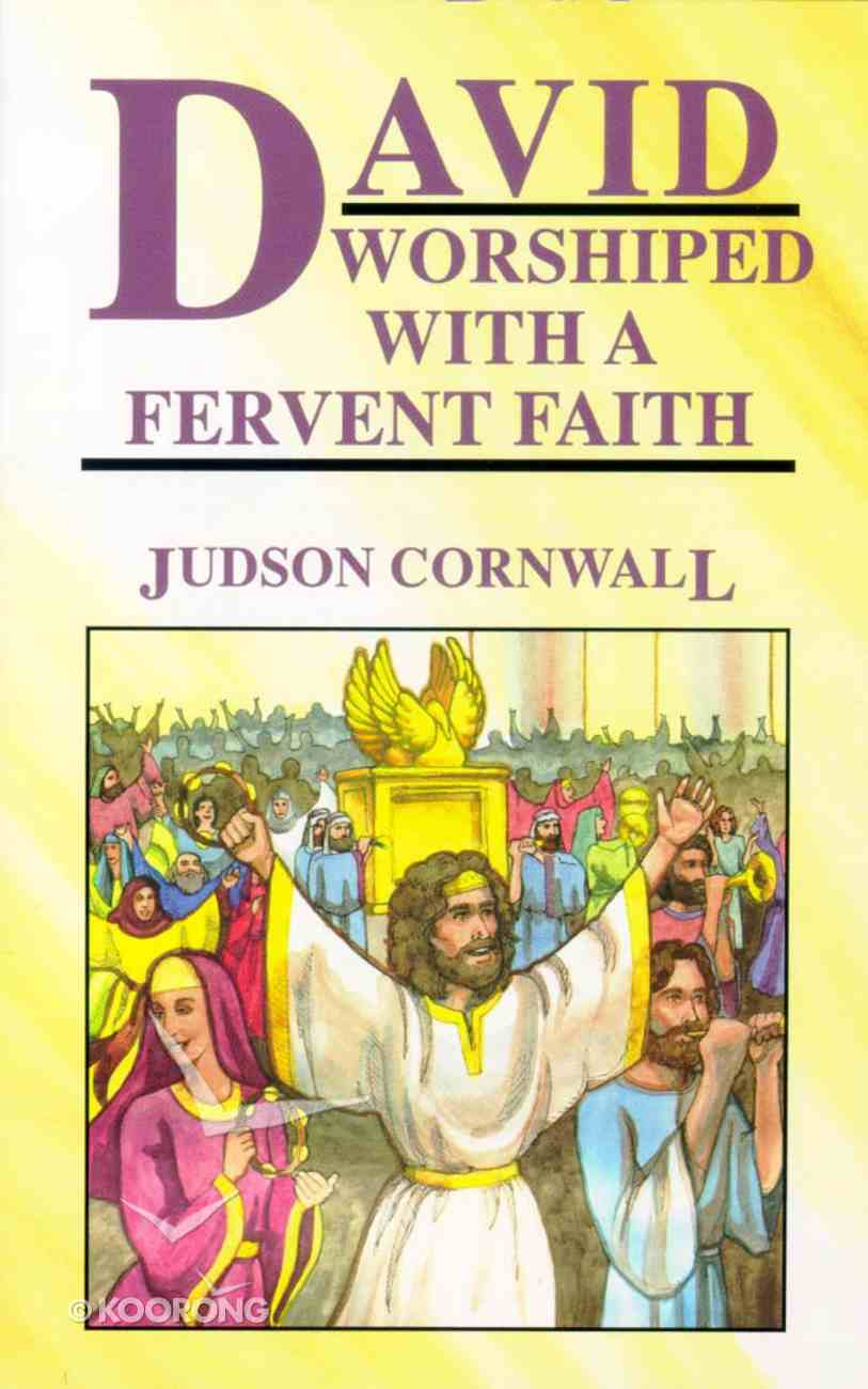 David Worshiped With a Fervent Faith Paperback