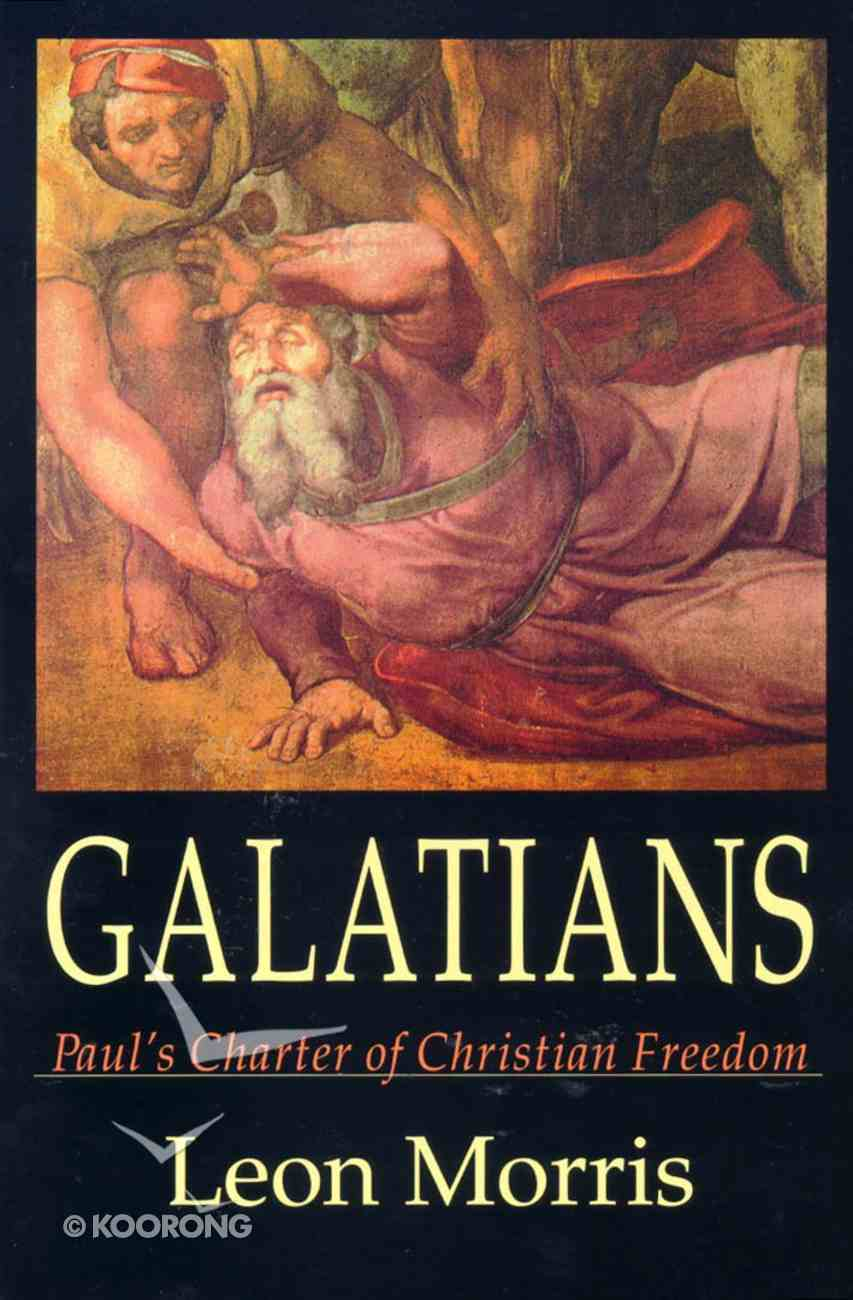Galatians: Paul's Charter of Christian Freedom Paperback