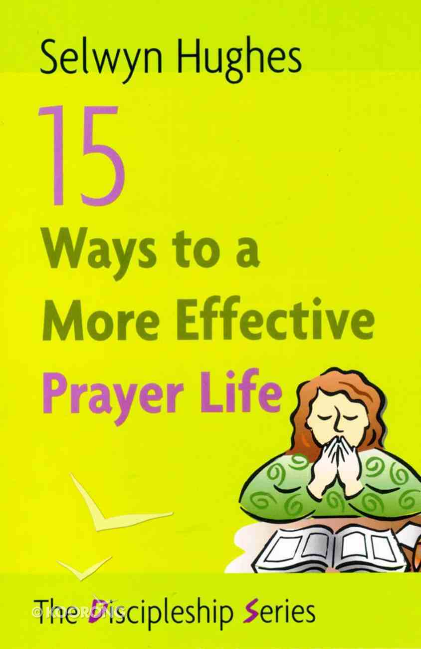15 Ways to a More Effective Prayer Life Paperback