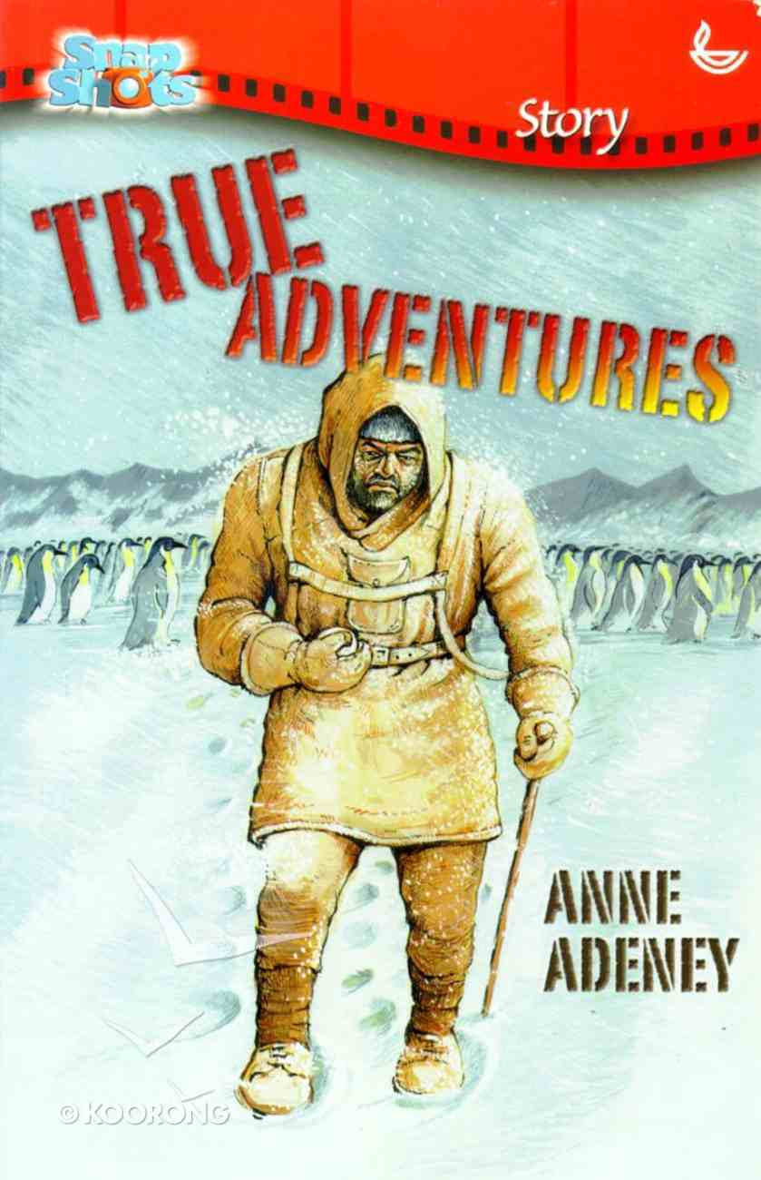 True Adventures (Snapshot Series) Paperback