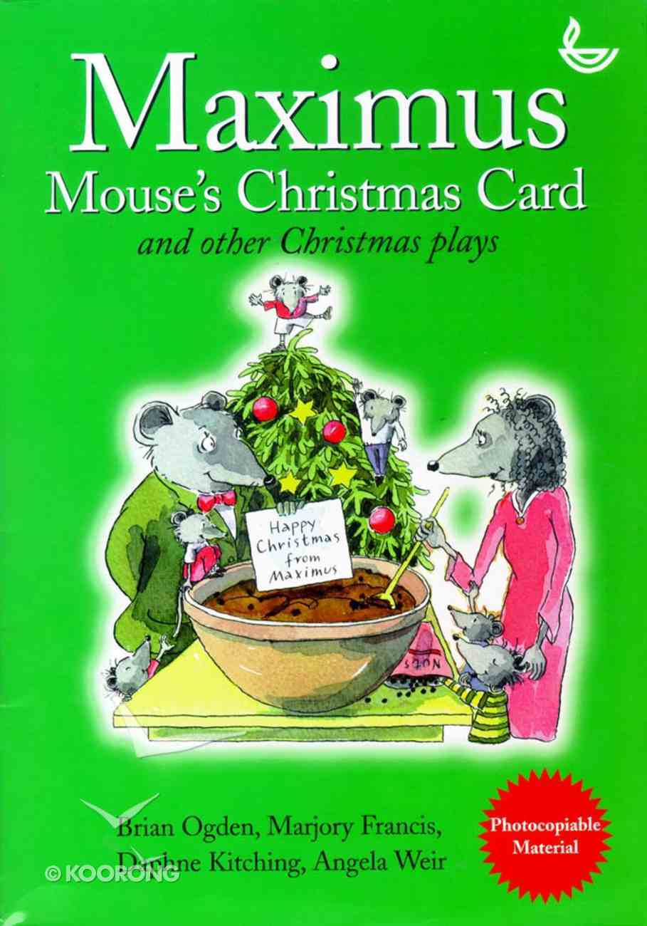 Maximus Mouse's Christmas Card & Other Christmas Plays Paperback
