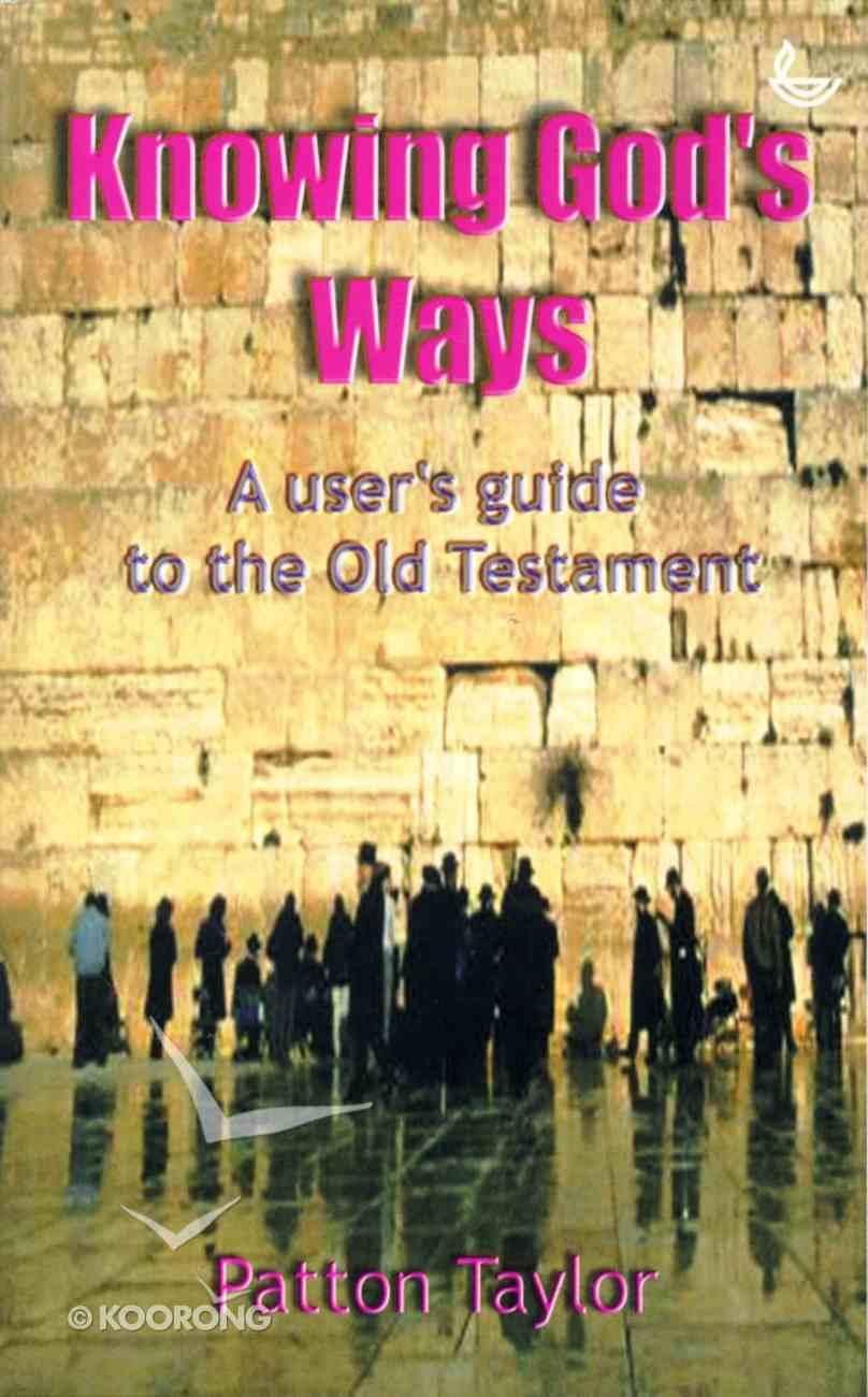 Knowing God's Ways Paperback