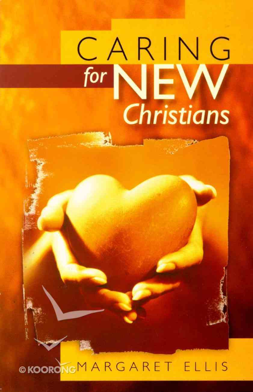 Caring For New Christians Paperback