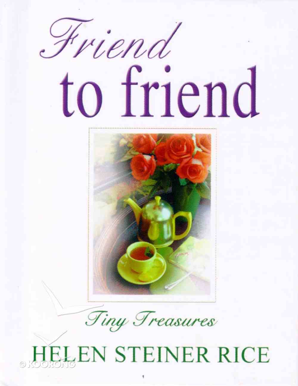Friend to Friend (Tiny Treasures Series) Hardback