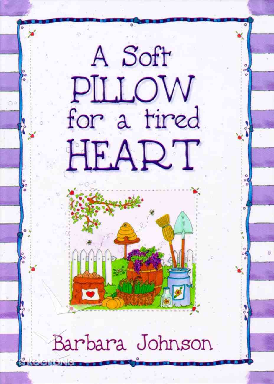 Soft Pillow For a Tired Heart Hardback
