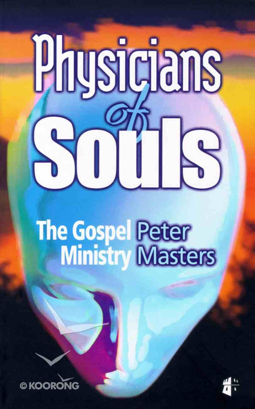 Physicians of Souls: The Gospel Ministry Paperback