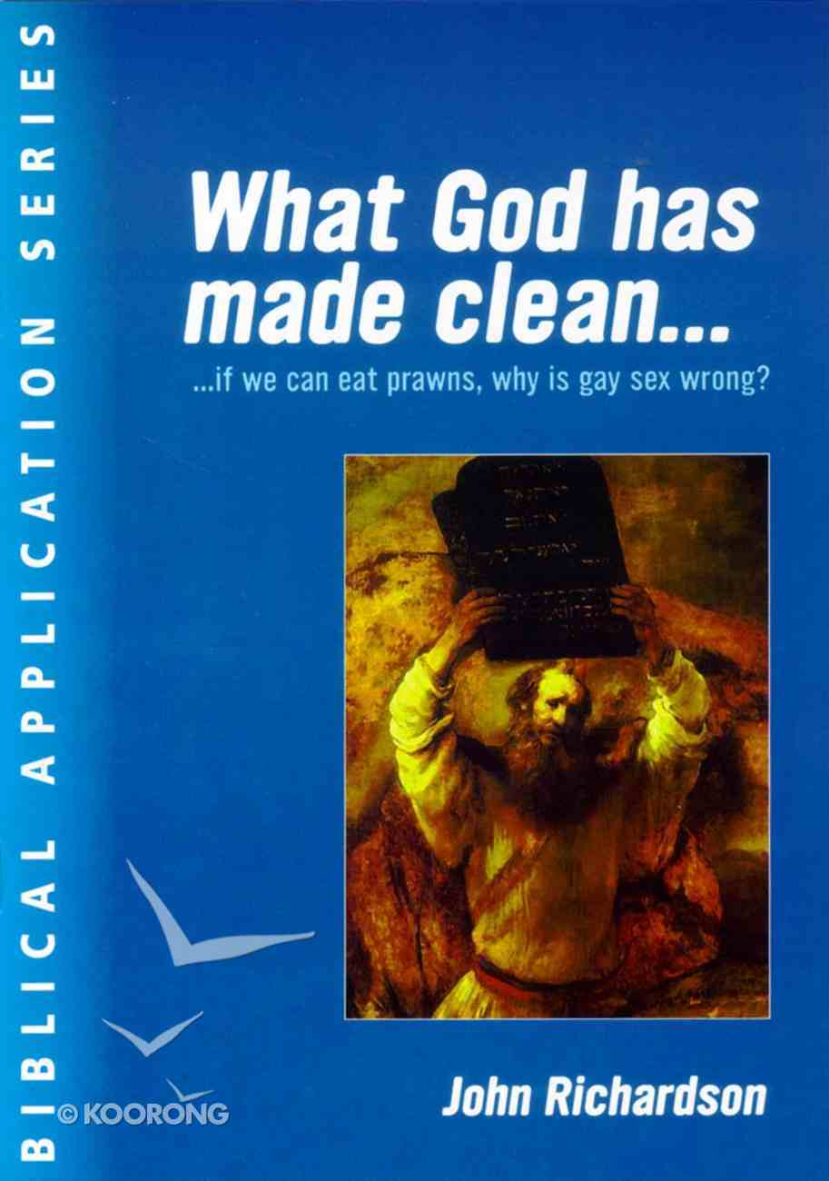 What God Has Made Clean... (Biblical Application Series) Paperback