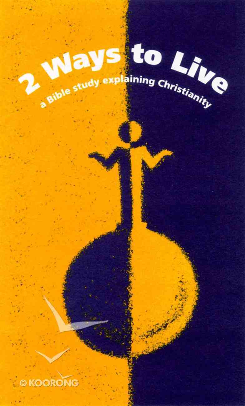 Two Ways to Live Bible Study Booklet