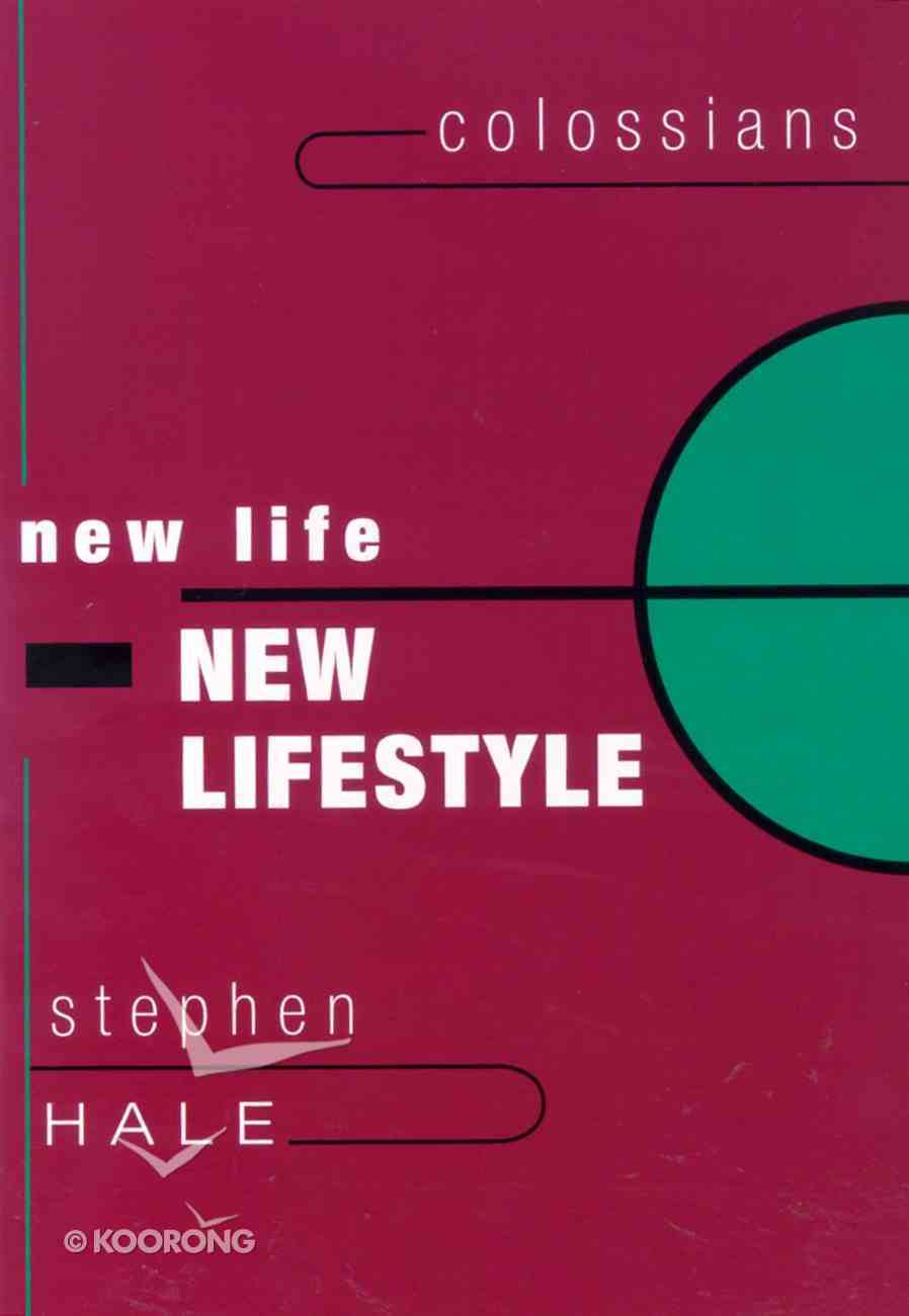 New Life, New Lifestyle (Colossians) (Living The Bible Today Series) Paperback