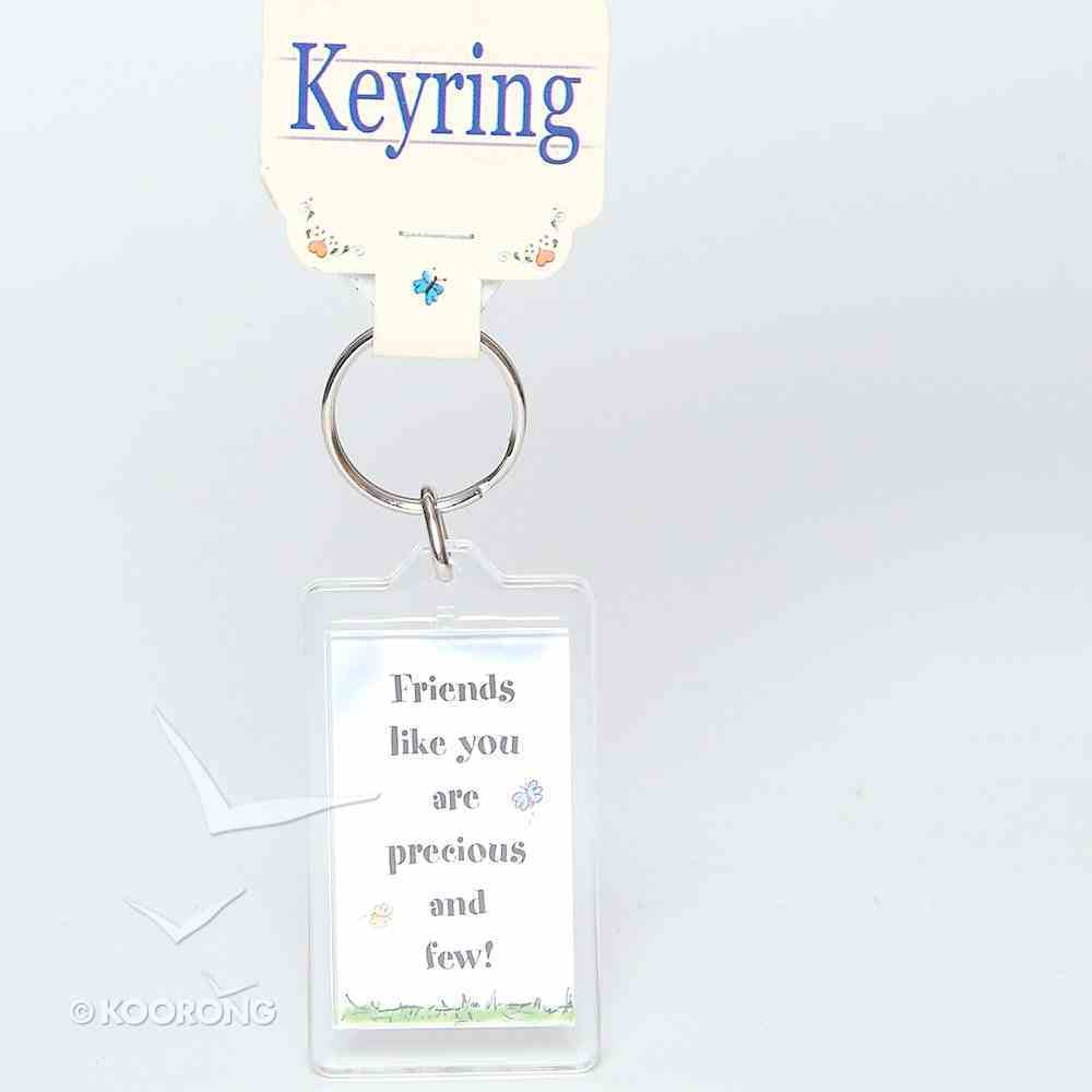 Plastic Keyring: Friends Like You Are Precious and Few Novelty
