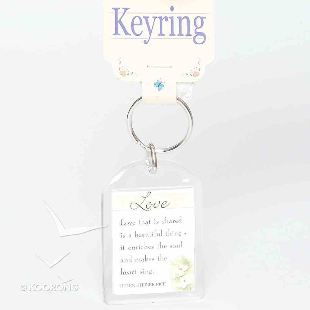 Plastic Keyring: Love That is Shared is Beautiful Novelty