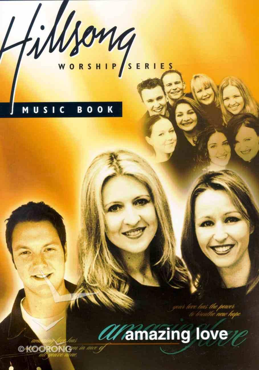 Amazing Love (#05 in Hillsong Worship Series) Spiral