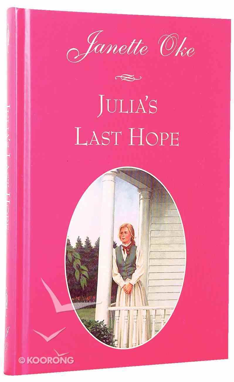 Julia's Last Hope (#02 in Women Of The West (Oke) Series) Hardback