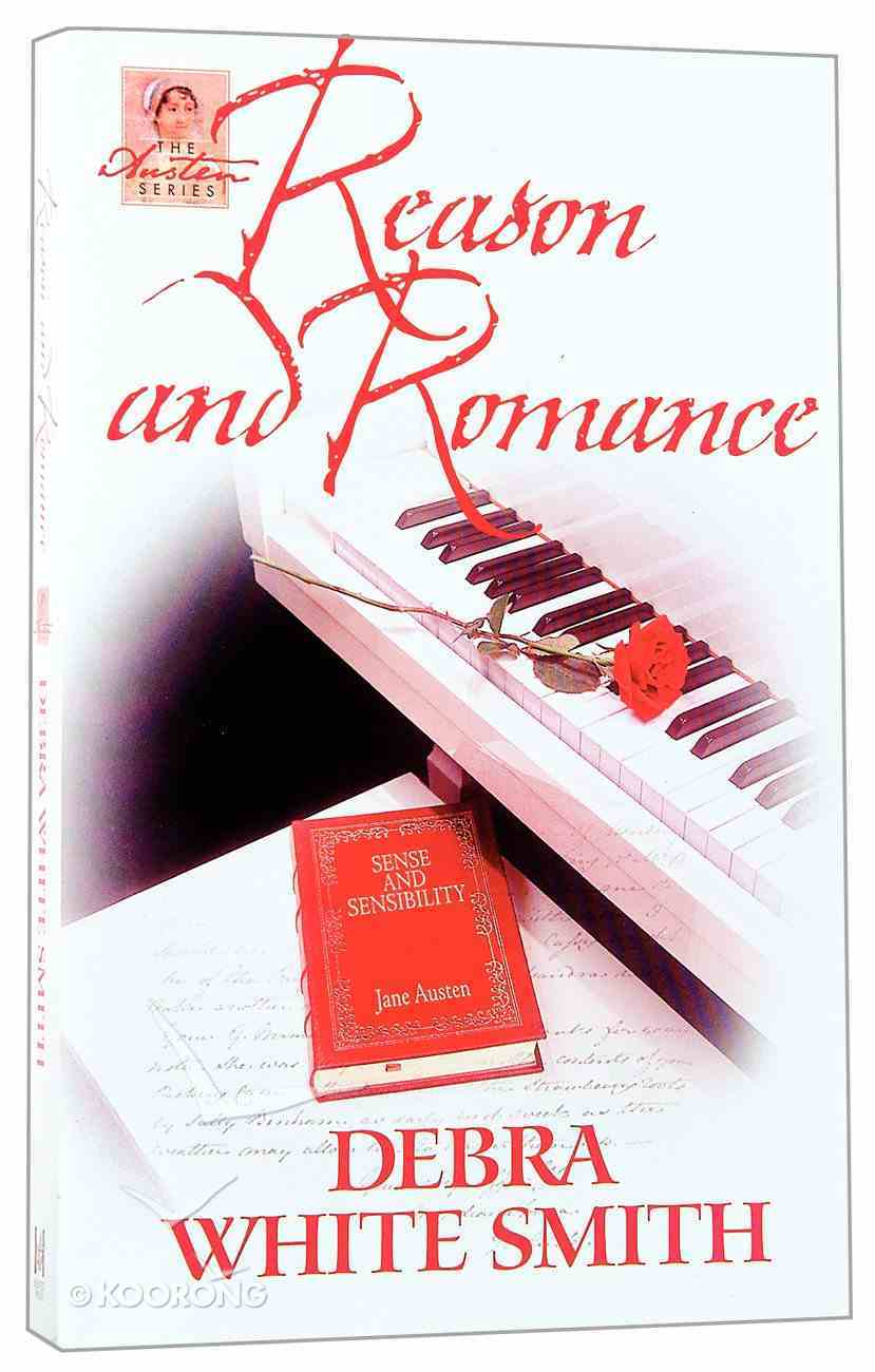 Reason and Romance (#02 in The Austen Series) Paperback