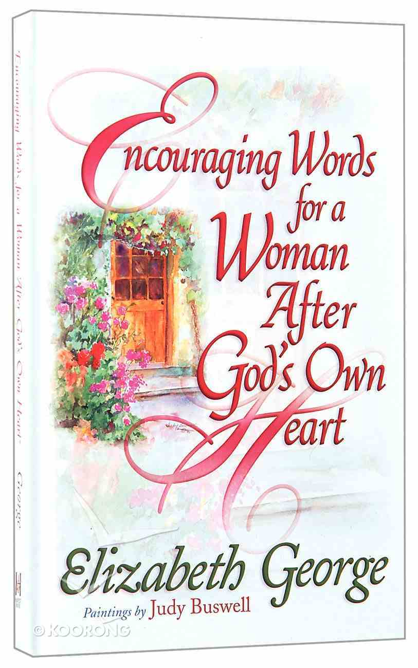 Encouraging Words For a Woman After God's Own Heart Hardback