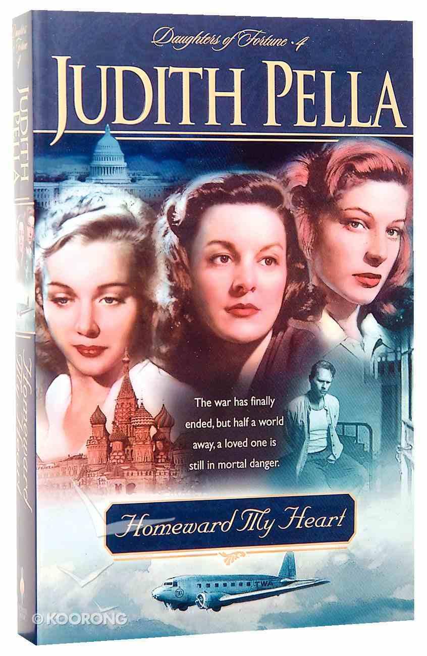 Homeward My Heart (#04 in Pella's Daughters Of Fortune Series) Paperback