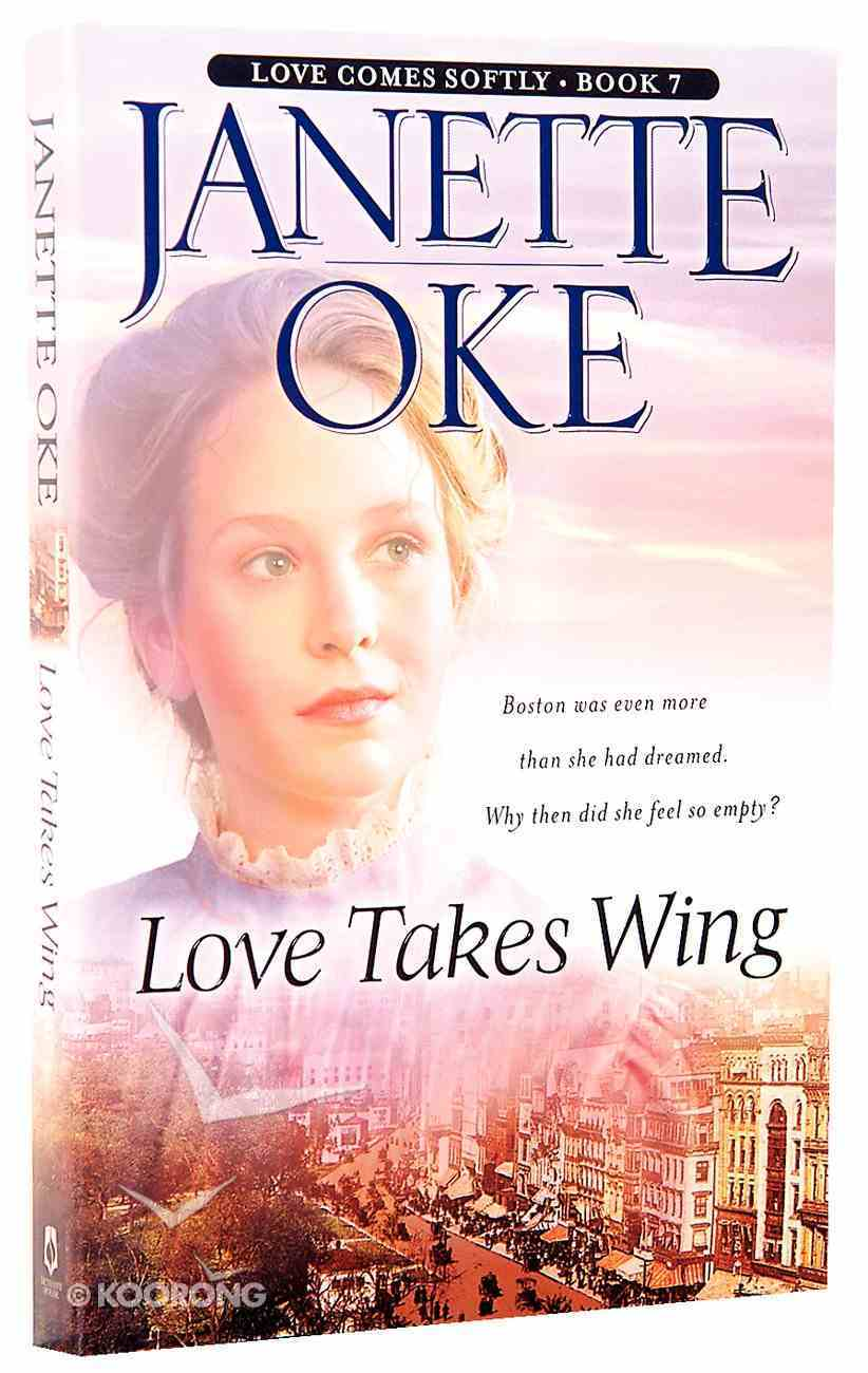 Love Takes Wing (#07 in Love Comes Softly Series) Paperback
