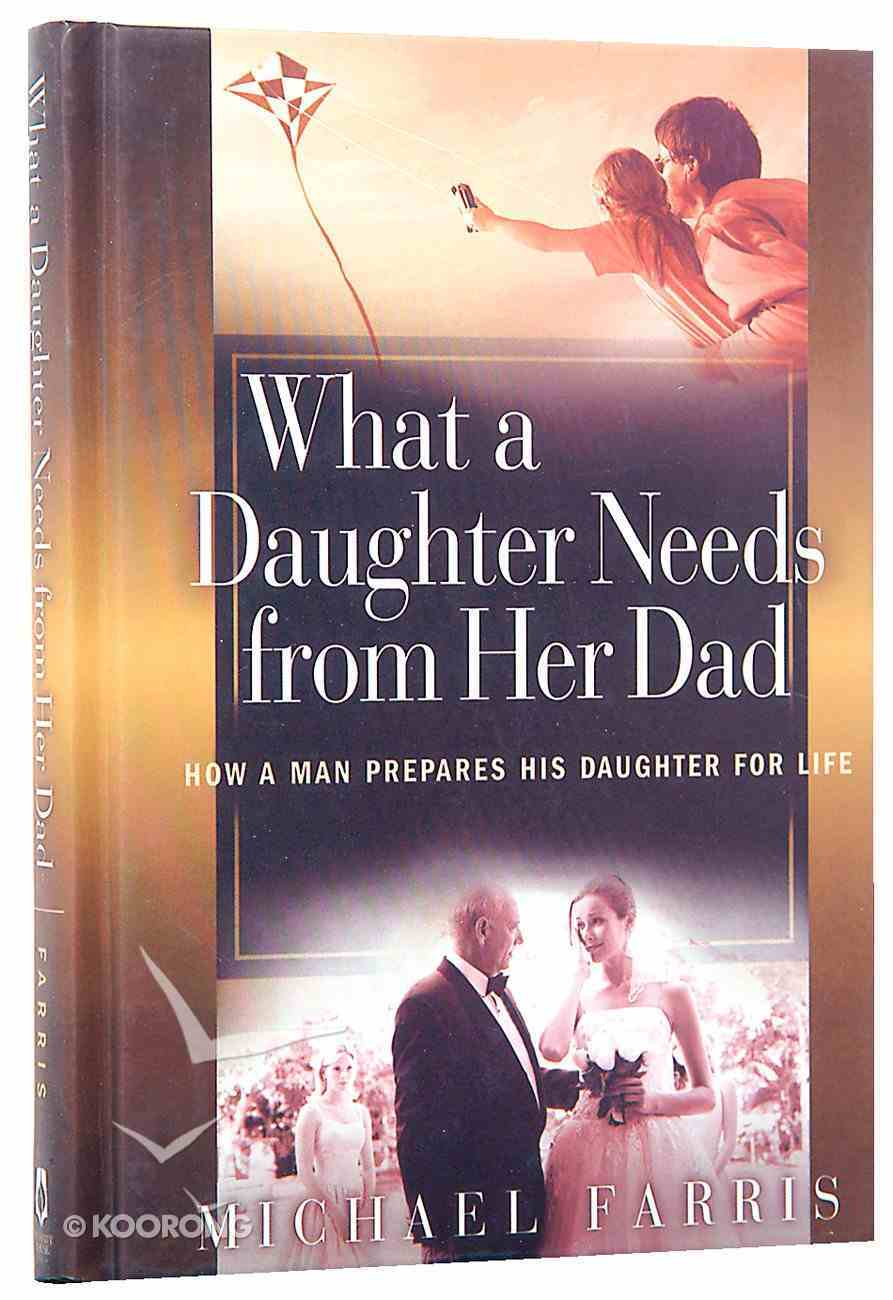 What a Daughter Needs From Her Dad Hardback
