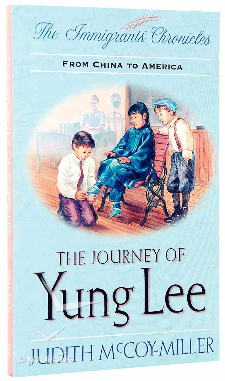 The Journey of Yung Lee (Immigrants Chronicles Series) Paperback