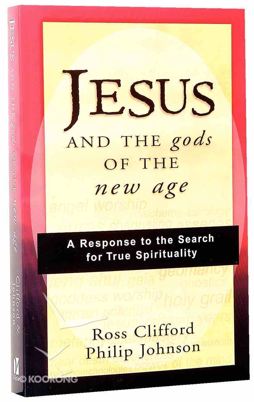 Jesus and the Gods of the New Age Paperback