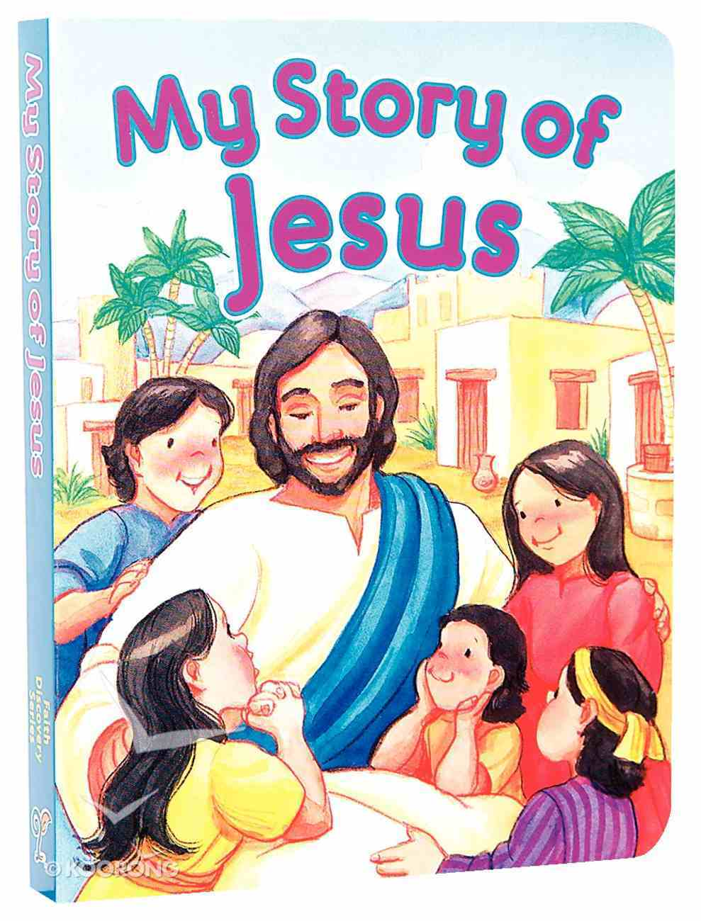 My Story of Jesus (Faith Discovery Series) Board Book
